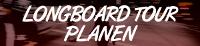 Longboard Tour
