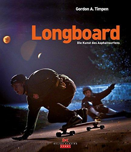 Longboard: Die Kunst des Asphaltsurfens