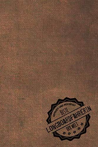 Geprüft und Bestätigt beste Longboardfahrerin der Welt: Notizbuch inkl. To Do Liste | Das perfekte Geschenkbuch für Frauen, die Longboard fahren | Geschenkidee | Geschenke | Geschenk