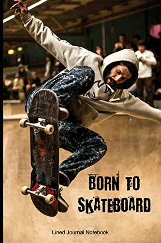 Born To Skateboard: Paperback Sports Notebook Journal with Lined Pages