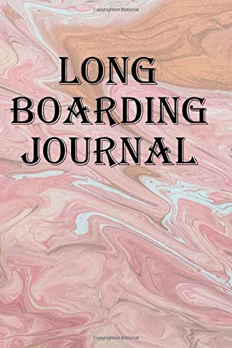 Long Boarding Journal: Keep track of your longboarding adventures